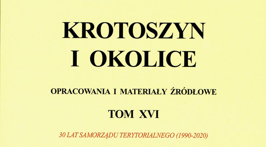 """""""Krotoszyn i Okolice. Opracowania i materiały źródłowe"""" - tom XVI"""